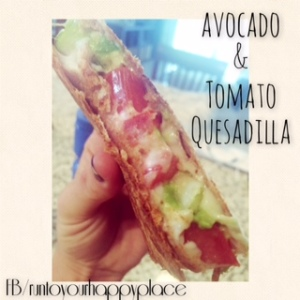 avocado and tomato quesadilla